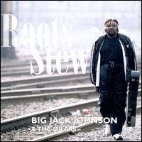 Roots Stew - Big Jack Johnson