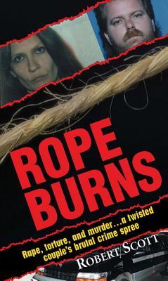 Rope Burns - Scott, Robert