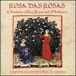 Rosa das Rosas: Il Simbolo della Rosa nel Medioevo