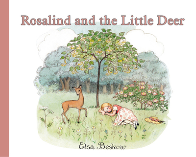 Rosalind and the Little Deer - Beskow, Elsa, and Turner, Kristina (Translated by)