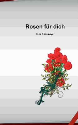 Rosen Fur Dich - Possmayer, Irina