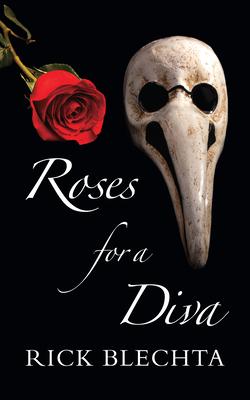 Roses for a Diva - Blechta, Rick