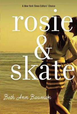 Rosie and Skate - Bauman, Beth Ann