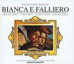 Rossini: Biana e Falliero - Ambrogio Riva (bass); Chris Merritt (tenor); Diego D'Auria (tenor); Ernesto Gavazzi (tenor); Giorgio Surjan (bass); Katia Ricciarelli (soprano); Marilyn Horne (contralto); Patrizia Orciani (soprano); Prague Philharmonic Choir (choir, chorus)