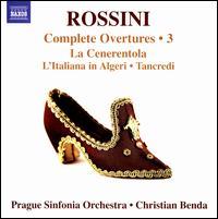 Rossini: Complete Overtures, Vol. 3 - La Cenerentola; L'Italiana in Algeri; Tancredi - Prague Sinfonia Orchestra; Christian Benda (conductor)