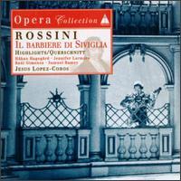 Rossini: Il barbiere di Siviglia (Highlights) - Alessandro Corbelli (baritone); Barbara Frittoli (soprano); Håkan Hagegård (baritone); Jennifer Larmore (vocals);...