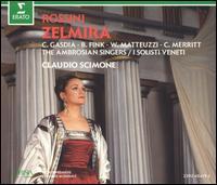 Rossini: Zelmira - Bernarda Fink (vocals); Boaz Senator (vocals); Cecilia Gasdia (vocals); Chris Merritt (vocals); José Garcia (vocals);...