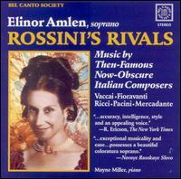Rossini's Rivals: Music by Then-Famous Now-Obscure Italian Composers - Elinor Amlen (soprano); Jill Bosworth (mezzo-soprano); Mayne Miller (piano)