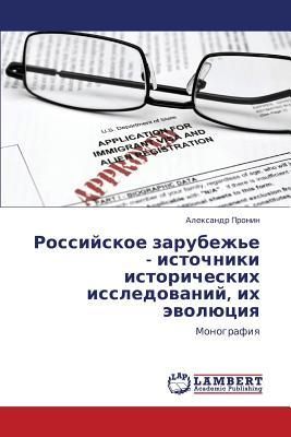 Rossiyskoe Zarubezh'e - Istochniki Istoricheskikh Issledovaniy, Ikh Evolyutsiya - Pronin Aleksandr