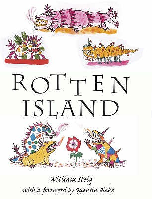 Rotten Island - Steig, William, and Blake, Quentin (Foreword by), and Forshall, Rose (Foreword by)