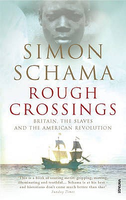 Rough Crossings: Britain, the Slaves and the American Revolution - Schama, Simon