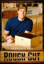 Rough Cut - Woodworking with Tommy Mac: Keepsake Box
