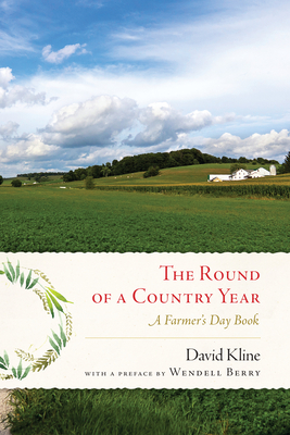 Round of a Country Year: A Farmer's Day Book - Kline, David