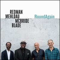 RoundAgain - Joshua Redman / Brad Mehldau / Christian McBride / Brian Blade