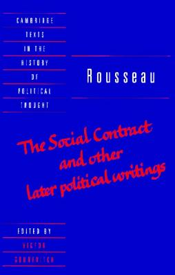 Rousseau: 'The Social Contract' and Other Later Political Writings - Rousseau, Jean-Jacques, and Gourevitch, Victor (Editor)
