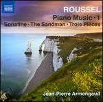 Roussel: Piano Music, Vol. 1