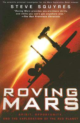 Roving Mars: Spirit, Opportunity, and the Exploration of the Red Planet - Squyres, Steven