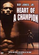 Roy Jones, Jr.: Heart of a Champion