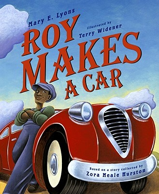 Roy Makes a Car - Lyons, Mary E
