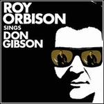 Roy Orbison Sings Don Gibson