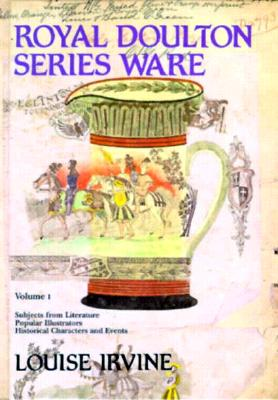 Royal Doulton Series Ware Volume 1 - Irvine, Louise