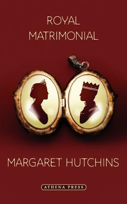 Royal Matrimonial - Hutchins, Margaret
