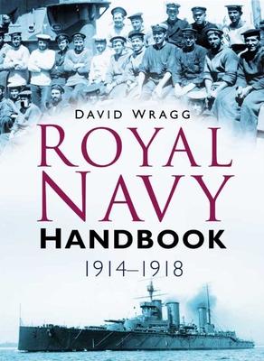 Royal Navy Handbook 1914-1918 - Wragg, David