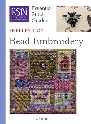 Rsn Esg: Bead Embroidery: Essential Stitch Guides - Cox, Shelley