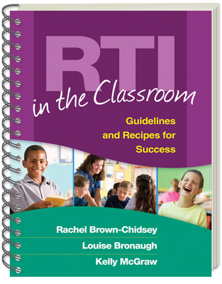 Rti in the Classroom: Guidelines and Recipes for Success - Brown-Chidsey, Rachel, PhD, and Bronaugh, Louise, and McGraw, Kelly