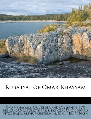 Rub 'iy T of Omar Khayy M - Khayyam, Omar, and Cu-Banc, Tomoy Press Bkp, and Paul Elder and Company (1909) Bkp Cu-Ba (Creator)