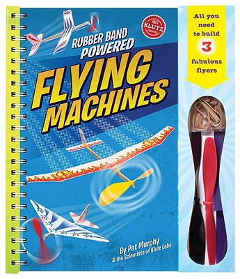 Rubber Band Powered Flying Machines - Murphy, Pat