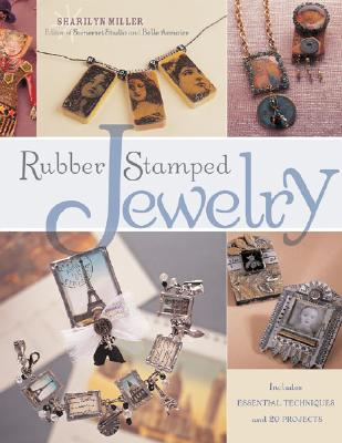 Rubber Stamped Jewelry - Miller, Sharilyn
