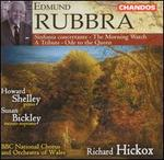 Rubbra: Sinfonia concertante; Tribute; Ode to the Queen