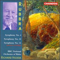 Rubbra: Symphonies Nos. 4, 10 & 11 - BBC National Orchestra of Wales; Richard Hickox (conductor)