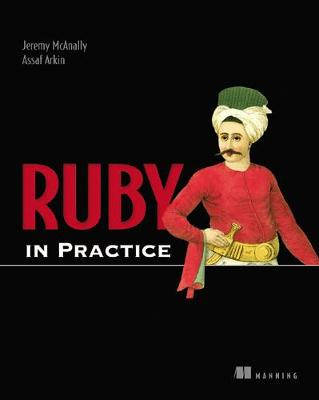 Ruby in Practice - McAnally, Jeremy