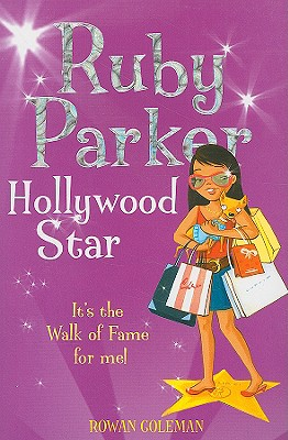 Ruby Parker: Hollywood Star - Coleman, Rowan