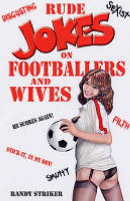 Rude Jokes on Footballers and Wives - Striker, Randy