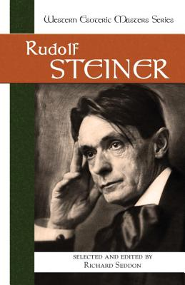 Rudolf Steiner - Steiner, Rudolf, and Seddon, Richard (Editor), and Goodrick-Clarke, Nicholas (Preface by)