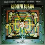 Rudolph Bubalo: Cello Concerto; Concertino; Valence II; Offset I