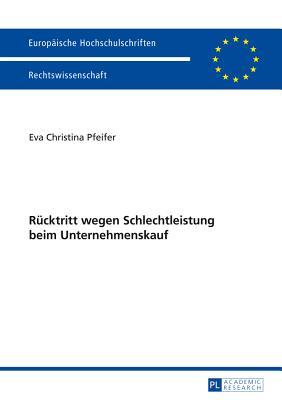 Ruecktritt Wegen Schlechtleistung Beim Unternehmenskauf - Pfeifer, Eva Christina