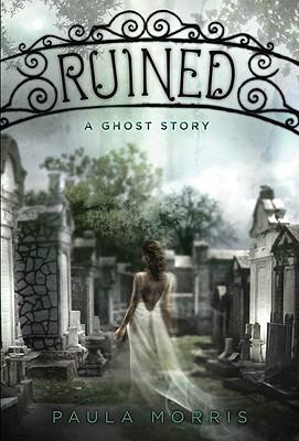 Ruined: A Novel - Morris, Paula