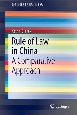 Rule of Law in China: A Comparative Approach - Blasek, Katrin