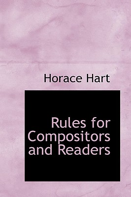 Rules for Compositors and Readers - Hart, Horace