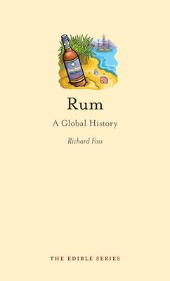 Rum: A Global History - Foss, Richard