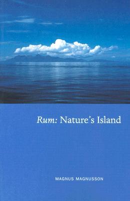 Rum: Nature's Island - Magnusson, Magnus