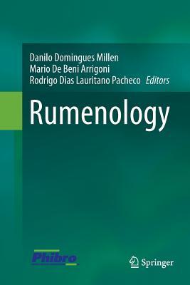 Rumenology - Millen, Danilo Domingues (Editor), and De Beni Arrigoni, Mario (Editor), and Lauritano Pacheco, Rodrigo Dias (Editor)