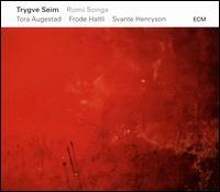 Rumi Songs - Trygve Seim