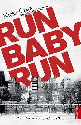 Run Baby Run - Cruz, Nicky, and Buckingham, Jamie
