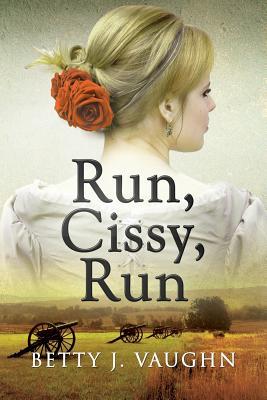 Run, Cissy, Run - Vaughn, Betty J