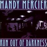 Run out of Darkness